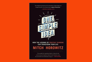 One Simple Idea: How Positive Thinking Reshaped Modern Life